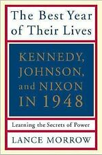 The Best Year of Their Lives: Kennedy, Johnson, and Nixon in 1948: Lea-ExLibrary