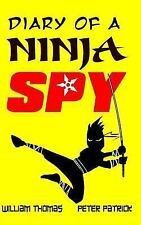 Diary of a Ninja Spy: Diary of a Ninja Spy by William Thomas and Peter...
