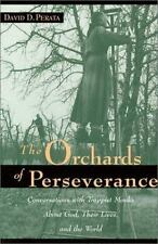 The Orchards of Perseverance: Conversations With Trappist Monks About God, Their