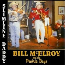 BILL McELROY AND THE PRAIRIE BOYS Slimline Daddy CD Western Swing HILLBILLY