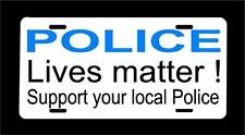 """""""POLICE LIVES MATTER - support your local Police"""" License plate -Free shipping!"""