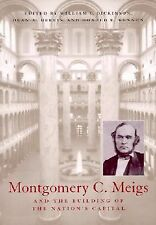 Montgomery C. Meigs and the Building of the Nation's Capital (Perspectives on th