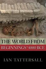 New Oxford World History: The World from Beginnings to 4000 BCE by Ian...