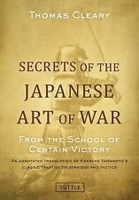 Secrets of the Japanese Art of Warfare: From the School of Certain Victory, Clea