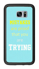 Mistakes Are Proof You Are Trying For Samsung Galaxy S7 G930 Case Cover by Atomi