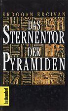 DAS STERNENTOR DER PYRAMIDEN  - Buch von Erdogan Ercivan - Bettendorf
