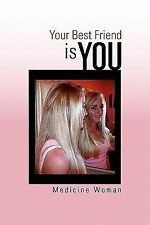 Your Best Friend - Is You by Medicine Woman (2010, Paperback)