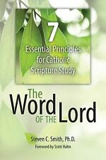 The Word of the Lord: 7 Essential Principles for Catholic Scripture Study, Smith