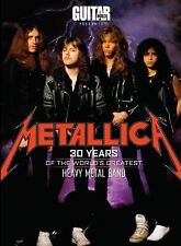 Metallica : 30 Years of the World's Greatest Heavy Metal Band by Guitar World...