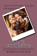 Wine Etiquette : From Holding the Glass to Ordering a Bottle of Wine in a...