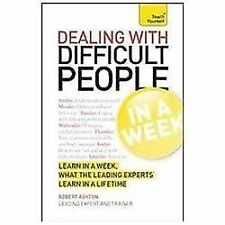 Dealing with Difficult People in a Week Teach Yourself