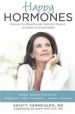 Happy Hormones: The Natural Treatment Programs for Weight Loss, PMS, Menopause,