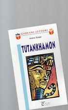 """tutankhamon  -serie """"giovani lettori La spiga """"   9 - 12 anni -"""