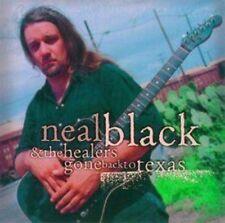 NEAL & THE HEALERS BLACK - GONE BACK TO TEXAS  CD NEU