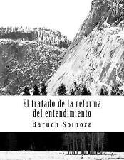El Tratado de la Reforma Del Entendimiento by Baruch Spinoza (2015, Paperback)