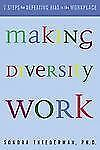 Making Diversity Work: Seven Steps for Defeating Bias in the Workplace Sondra T