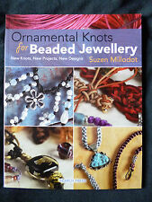 Ornamental Knots for Beaded Jewellery - Knots Projects Designs by Suzen Millodot