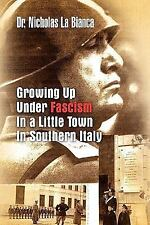 Growing up under Fascism in a Little Town in Southern Italy. . by Nicholas La...