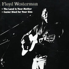 FLOYD RED CROW WESTERMAN - CUSTER DIED FOR YOUR SINS & LAND IS YOUR MOTHER - CD