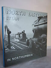 North Eastern Steam in Northumbria by Malcolm  Dunnett HB DJ 1973 Illustrated