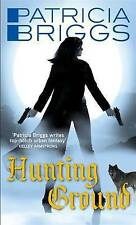 Hunting Ground: Alpha and Omega: Book 2, Patricia Briggs