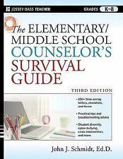 The Elementary / Middle School Counselor's Survival Guide 162 by John J....
