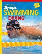 Great Moments in Olympic Sports: Great Moments in Olympic Swimming and Diving...