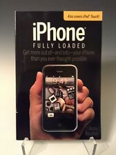 IPhone Fully Loaded : Get More Our of - and into - Your iPhone Than You 226