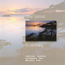 MIKE SPINRAD  CD  2000  it's morning    West Coast Breezy jazzy morninig music
