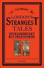 London's Strangest Tales: Extraordinary But True Stories (Strangest se-ExLibrary