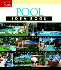 Pool Idea Book (Taunton Home Idea Books) - Good - White, Lee Anne - Paperback