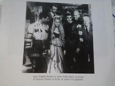 Photo RARE Brigitte Bardot, Alain Delon et Jacques Prévert
