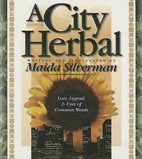 A City Herbal (Herbal By Our Foremothers Series), Silverman, Maida, New Book