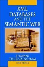 XML Databases and the Semantic Web by Bhavani M. Thuraisingham (2002, Hardcover)