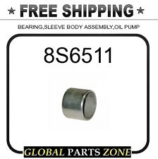 8S6511 - BEARING,SLEEVE BODY ASSEMBLY,OIL PUMP  for Caterpillar (CAT)