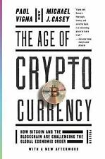 The Age of Cryptocurrency : How Bitcoin and Digital Money Are Challenging the...
