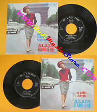 LP 45 7'' ALAIN BARRIERE Era troppo carina E piu'ti amo italy RCA 1398 no cd mc*