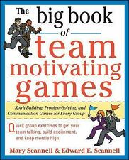 The Big Book of Team-Motivating Games: Spirit-Building, Problem-Solvin-ExLibrary