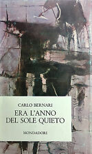 (Narrativa) C. Bernari - ERA L'ANNO DEL SOLE QUIETO - Mondadori 1964