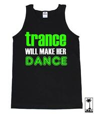 TRANCE WILL MAKE HER DANCE HOUSE ELECTRO DUBSTEP MUSIC EDM RAVE CLUB DJ TANK TOP