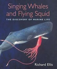 Singing Whales and Flying Squid: The Discovery of Marine Life-ExLibrary