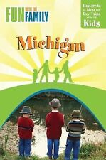 Fun with the Family Michigan, 7th: Hundreds of Ideas for Day Trips with the Kids