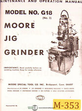 Moore No. G18, No. 3 Jig Boring Grinder, Maint, Operations Parts & Wiring Manual