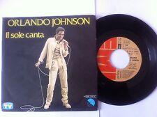 45 GIRI VINILE ORLANDO JOHNSON IL SOLE CANTA /ROUND ABOUT MIDNIGHT NUOVO D'EPOCA