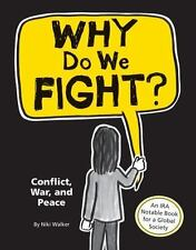 Why Do We Fight?: Conflict, War, and Peace, Walker, Niki, Good Book