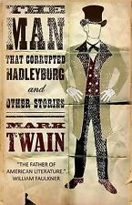 The Man That Corrupted Hadleyburg and Other Stories (Alma Classics)