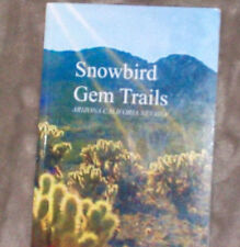 Snowbird Gem Trails : Arizona, California, Nevada by Cam Bacon