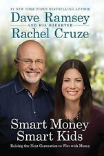 Smart Money Smart Kids: Raising the Next Generation to Win with Money, Ramsey,