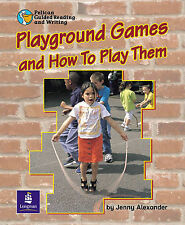 Playground Games and How to Play Them Year 2 (Pelican Guided Reading & Writing)