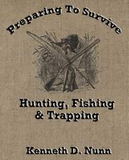 Hunting, Fishing and Trapping by Kenneth Nunn (2012, Paperback)